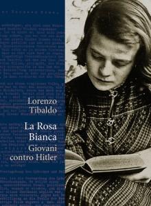 La Rosa Bianca. Giovani contro Hitler